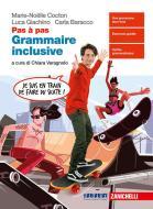 Pas à pas. Grammaire inclusive. Per le Scuole superiori. Con e-book. Con espansione online