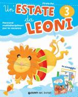 Un' estate da leoni. Vacanza. Per la 3ª classe elementare. Con Libro: Storie del viavai. Con Libro: Salviamo il mondo
