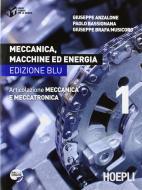 Meccanica, macchine ed energia. Articolazione meccanica e meccatronica. Ediz. blu. Per le Scuole superiori vol.1