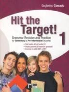 Hit the target! Elementary to pre-intermediate. Per le Scuole superiori vol.1