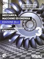 Meccanica, macchine ed energia. Articolazione meccanica e meccatronica. Ediz. blu. Per le Scuole superiori vol.3