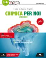 Chimica per noi. Linea verde. Per le Scuole superiori. Con e-book. Con espansione online vol.1