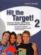 Hit the target! Pre-intermediate to intermediate. Per le Scuole superiori vol.2