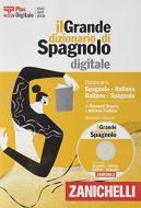 Il grande dizionario di spagnolo. Dizionario spagnolo-italiano, italiano-español. DVD-ROM. Con Contenuto digitale (fornito elettronicamente)