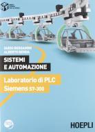 Sistemi e automazione. Laboratorio di PLC Siemens S7-300. Per le Scuole superiori