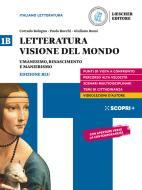 Letteratura visione del mondo. Per il triennio delle Scuole superiori. Con e-book. Con espansione online vol.1B
