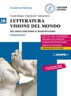 Letteratura visione del mondo. Per il triennio delle Scuole superiori. Con e-book. Con espansione online vol.2B