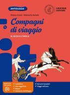 Compagni di viaggio. Mito ed epica. Per la Scuola media. Con e-book. Con espansione online. Con CD-ROM
