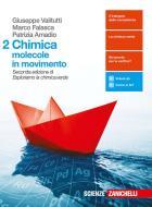 Chimica: molecole in movimento. Per le Scuole superiori. Con Contenuto digitale (fornito elettronicamente) vol.2