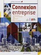 Connexion entreprise. Per gli Ist. tecnici e professionali. Con e-book. Con espansione online