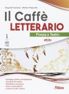 Il caffè letterario. Poesia e teatro. Per le Scuole superiori. Con e-book. Con espansione online