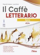 Il caffè letterario. Epica. Per le Scuole superiori. Con e-book. Con espansione online