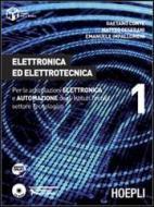 Elettronica ed elettrotecnica. Per le articolazioni elettronica e automazione degli Istituti Tecnici settore tecnologico vol.1