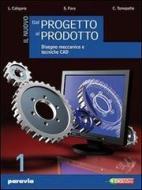 Il nuovo dal progetto al prodotto. Per gli Ist. Tecnici industriali. Con espansione online vol.2