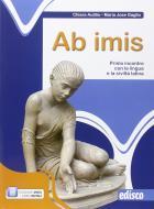Ab imis. Primo incontro con la lingua e la civiltà latina. Per la Scuola media. Con e-book. Con espansione online