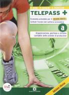 Telepass +. Tomo A: Organizzazione, gestione e sistema contabile. Con espansione online. Per le Scuole superiori