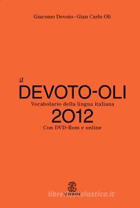 Il Devoto-Oli. Vocabolario della lingua italiana 2012. Con espansione online e DVD-ROM