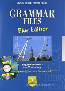 Grammar files. With vocabulary. Ediz. blu. Per le Scuole superiori. Con CD-ROM. Con espansione online