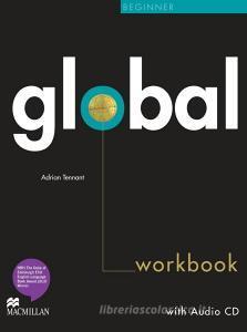 Global. Beginner. Workbook. No key. Per le Scuole superiori. Con CD Audio