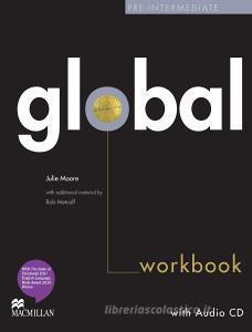 Global. Pre-intermediate. Workbook. No key. Per le Scuole superiori. Con CD Audio