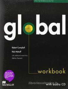 Global. Intermediate. Workbook without answer key. Per le Scuole superiori. Con CD Audio