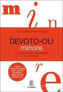 Il Devoto-Oli minore. Vocabolario della lingua italiana. Con DVD-ROM. Con aggiornamento online