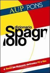 Dizionario spagnolo Aup Pons. Spagnolo-italiano, italiano-spagnolo