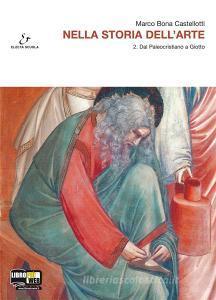 Nella storia dell'arte. Con espansione online. Per il Liceo scientifico vol.2