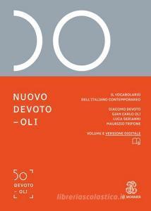 Nuovo Devoto-Oli 2018. Il vocabolario dell'italiano contemporaneo. Con App scaricabile su smartphone e tablet