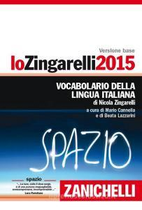 Lo Zingarelli 2015. Vocabolario della lingua italiana. Licenza online di 12 mesi dall'attivazione