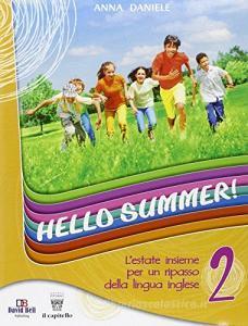 Hello summer! L'estate insieme per un ripasso della lingua inglese. Con CD Audio vol.2