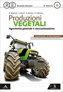 Produzioni vegetali. Per le Scuole superiori. Con e-book. Con espansione online vol.1
