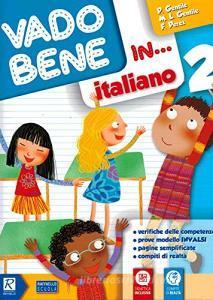 Vado bene in... Italiano. Per la 2ª classe elementare