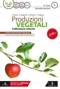 Produzioni vegetali. Per la 5ª classe degli Ist. tecnici. Con ebook. Con espansione online vol.C