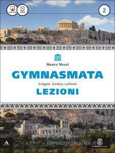 Gymnasmata. Lezioni. Per i Licei e gli Ist. magistrali. Con e-book. Con espansione online vol.2