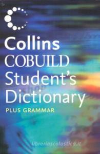 Collins cobuild student's dictionary plus grammar. Per le Scuole superiori