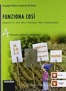 Funziona cosí. Regole e uso dell'italiano per comunicare. Vol. A-B-C. Per la Scuola media. Con espansione online