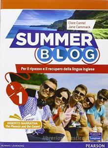 Summer blog. Con e-book. Con espansione online. Per le Scuole superiori vol.1