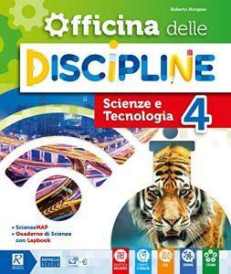 Officina delle discipline. Classe 4ª. Ambito scientifico. Per la Scuola elementare. Con e-book. Con espansione online