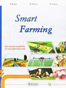 Smart farming. New resources & guidelines for rural agribusiness. Per le Scuole superiori. Con e-book. Con espansione online