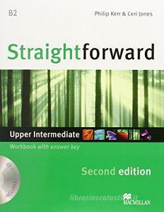 New Straightforward. Upper intermediate. Workbook. With key. Per le Scuole superiori