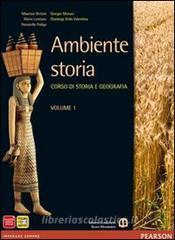 Ambiente storia. Con Atlante spazi della storia. Per le Scuole superiori. Con e-book. Con espansione online vol.1