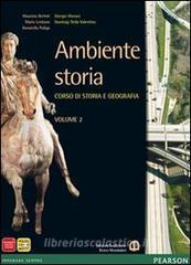 Ambiente storia. Con Atlante spazi della storia. Per le Scuole superiori. Con e-book. Con espansione online vol.2