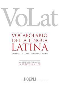 Volat. Vocabolario della lingua latina. Latino-italiano, italiano-latino