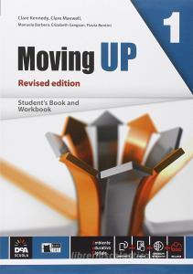 Moving up. Student's book-Workbook. Per le Scuole superiori. Con e-book. Con espansione online vol.1