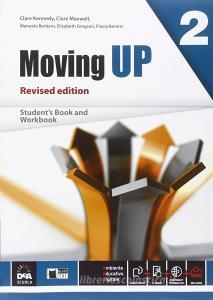Moving up. Student's book-Workbook. Per le Scuole superiori. Con e-book. Con espansione online vol.2
