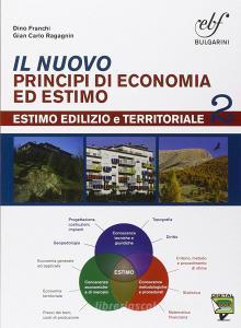 Il nuovo principi di economia ed estimo. Per le Scuole superiori. Con e-book. Con espansione online vol.2