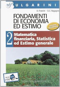 Fondamenti di economia ed estimo. Per gli Ist. tecnici per geometri vol.2
