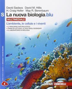 La nuova biologia.blu. L'ambiente, le cellule e i viventi. Per le Scuole superiori. Con espansione online