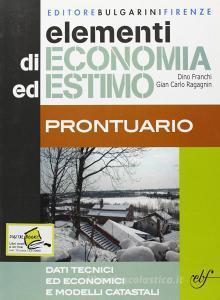 Elementi di economia ed estimo. Principi di economia politica ed economia territoriale. Con prontuario. Per gli Ist. tecnici per geometri